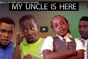 MY UNCLE IS HERE (Mark Angel Comedy)