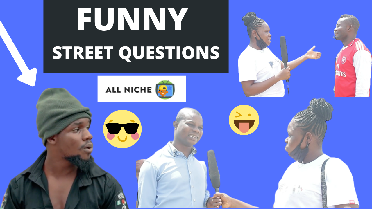 FUNNY NIGERIA STREET QUESTIONS AND ANSWERS